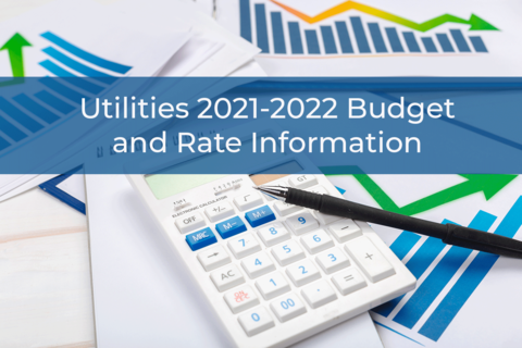 Utilities 2021-2022 Budget and Rate Information